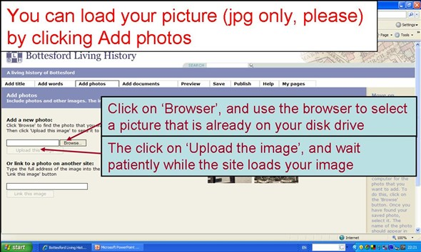 To load a picture, click 'Add photos', then click 'Browse' to select a JPG image on your hard disc drive, and then click Upload the image to add it to the website.