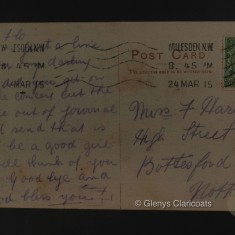 24 Mar 1915 (Rear) Dear Flo Just a line to you my darling How did you get on at the concert cut the piece out of Journal and send that is all be a good girl I will think of you then Goodbye and God bless you xx | (Glenys Claricoats)