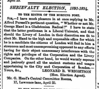 A letter published in the Morning Post in 1893, in which George Hand's electoral agent, Leonard Wrightson, defends his client following a hostile letter regarding Hand's political position from Mr Alfred Purssell.   British Newspaper Archive: The Morning Post, Wednesday, April 26th 1893